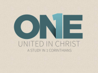 ONE: United in Christ - I Corinthians