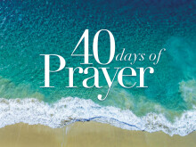 40 Days of Prayer:  How to Pray for Healing and Restoration