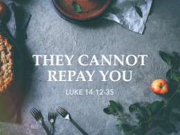 They Cannot Repay You